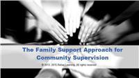 The Family Support Approach for Community Supervision