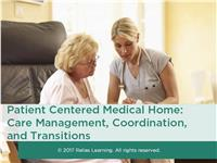 Patient Centered Medical Home Part 4: Care Management, Coordination, and Transition