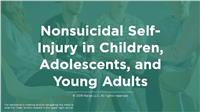 Nonsuicidal Self-Injury in Children, Adolescents, and Young Adults