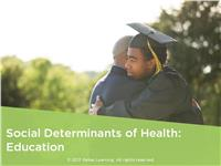 Social Determinants of Health: Education