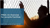 PREA: An Overview for Juvenile Facilities