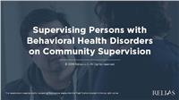 Supervising Persons with Behavioral Health Issues on Community Supervision