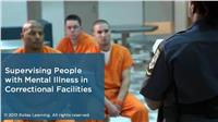 Supervising People with Mental Illness in Correctional Facilities