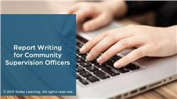 Report Writing for Community Supervision Officers